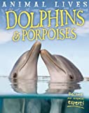 Animal Lives - Dolphins and Porpoises, Sally Morgan, 1609926897