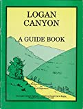 img - for Logan Canyon: A guide book book / textbook / text book