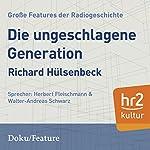 Die ungeschlagene Generation | Richard Hülsenbeck