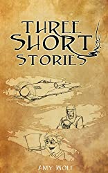 Three Short Stories:  A Journey Through Time