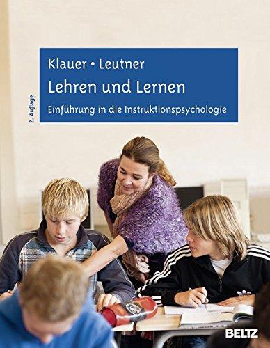 Lehren und Lernen: Einführung in die Instruktionspsychologie