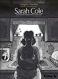 Sarah Cole par Grégory Mardon