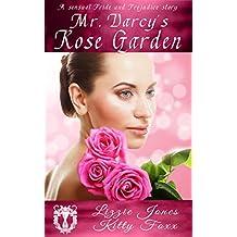 Mr. Darcy's Rose Garden: A Sensual Pride and Prejudice Variation