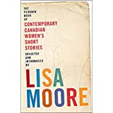Penguin Book of Contemporary Canadian Women's Short Stories