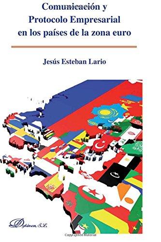 Comunicacion y protocolo empresarial en los paises de la zona euro (Spanish Edition) [Jesus Esteban Lario] (Tapa Blanda)