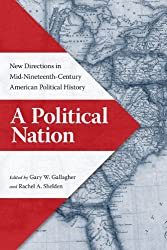 A Political Nation: New Directions in Mid-Nineteenth-Century American Political History