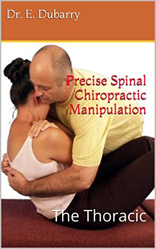 Precise Spinal Chiropractic Manipulation: The Thoracic