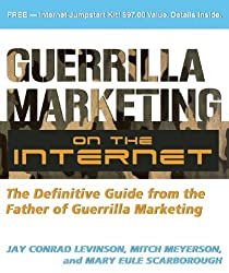 Guerrilla Marketing on the Internet: The Definitive Guide from the Father of Guerrilla Marketing