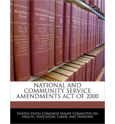 Read Online National and Community Service Amendments Act of 2000 (Paperback) - Common PDF