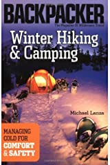 Winter Hiking and Camping (Backpacker Magazine): Managing Cold for Comfort & Safety Kindle Edition