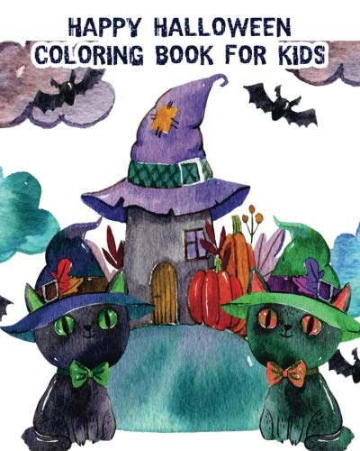 Happy Halloween Coloring Book For Kids: Halloween Coloring Books filled with Witches, Zombies, Vampires, Pumpkins, Skulls & More! + Halloween Maze Games! -