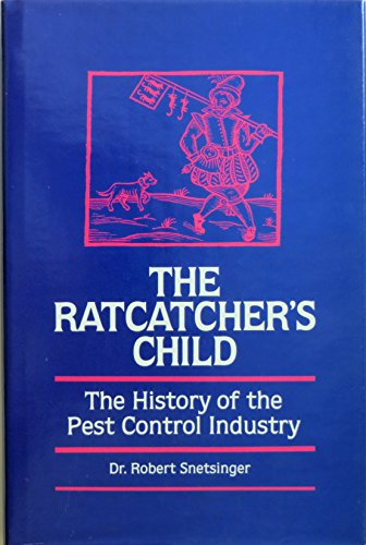 The Ratcatcher's Child: The History of the Pest Control Industry