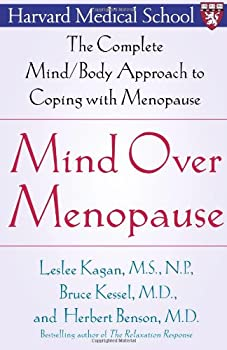 Mind Over Menopause: The Complete Mind/Body Approach to Coping with Menopause 0743236971 Book Cover