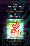 The Performance of Human Rights in Morocco 9780812219043