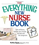 The Everything New Nurse Book, Kathy Quan, 1593375328