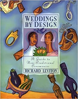 weddings by design guide to non traditional ceremonies a