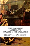 The Psalms of Mortality, Volume 8: the Caesarist, Henry Piironen, 1495434427