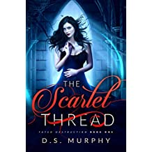 The Scarlet Thread (Fated Destruction Book 1)