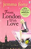 From London with Love: Written by Jemma Forte, 2011 Edition, Publisher: Penguin [Paperback]