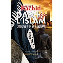 Daech et L'Islam: L'Analyse d'Un Ex-Musulman (French Edition)