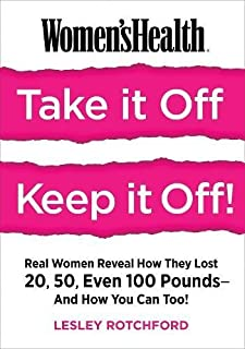 Book Cover: Women's Health Take It Off! Keep It Off!: Real Women Reveal How They Lost 20, 50, Even 100 Pounds―And How You Can Too!