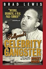 Hollywood's Celebrity Gangster: The Incredible Life and Times of Mickey Cohen Paperback