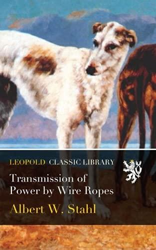 Transmission of Power by Wire Ropes pdf epub