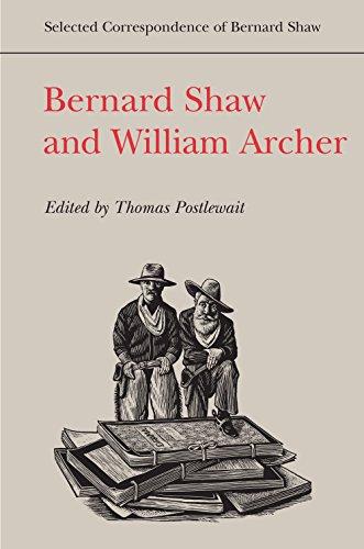 Bernard Shaw and William Archer (Selected Correspondence of Bernard Shaw)