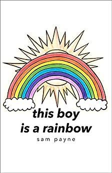 this boy is a rainbow by [Payne, Sam]