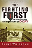 img - for The Fighting First: The Untold Story Of The Big Red One on D-Day book / textbook / text book
