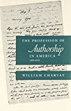 The Profession of Authorship in America 9780231070775