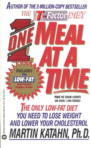 One Meal at a Time: The Only Low Fat Diet You Need to Lose Weight and Lower Your Cholesterol (Best Diet To Lower Cholesterol And Lose Weight)