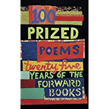 100 Prized Poems: Twenty-five years of the Forward Books (Kindle Single )
