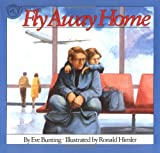 Fly Away Home, Eve Bunting, 0395664152