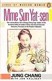 Madame Sun Yat-Sen: Soong Ching-Ling (Lives of Modern Women)