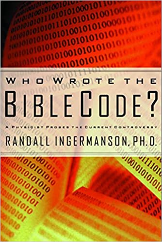 Who Wrote the Bible Code? : A Physicist Probes the Current