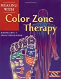 Healing with Color Zone Therapy, Joseph Corvo and Lilian Verner-Bonds, 0895949253