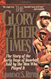 The Glory of Their Times, Lawrence S. Ritter, 0688112730
