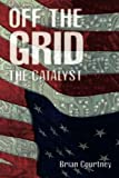img - for Off the Grid: The Catalyst book / textbook / text book