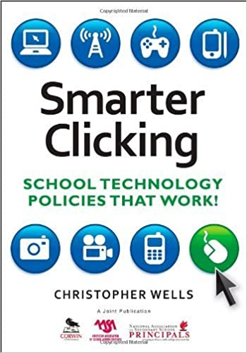 Smarter Clicking: School Technology Policies That Work! by Wells, Christopher W. (2010)