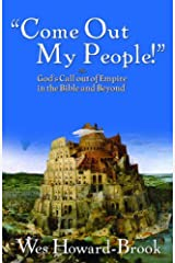 """Come Out My People!"": God's Call Out of Empire in the Bible and Beyond Paperback"