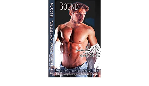 Bound: Lobos Erotica Gay Shifter, gatos BDSM, Pandillas, Secuestro, Bondage, Hot: 4 Books: Rio Grande Bound, encantada Sombras de la pasión, ...
