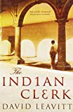Front cover for the book The Indian Clerk by David Leavitt