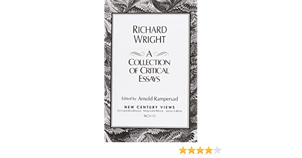 com richard wright a collection of critical essays  com richard wright a collection of critical essays 9780130361202 arnold rampersad books