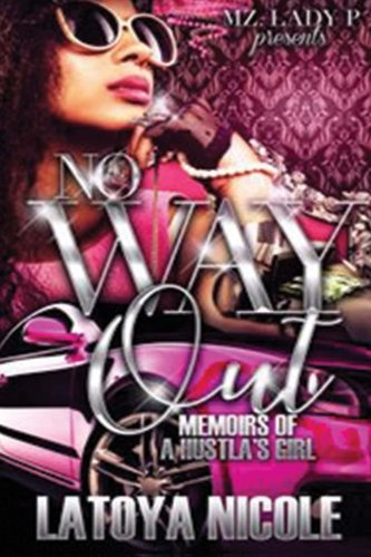 Books : No Way Out: Memoirs of a Hustla's Girl