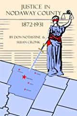 Justice In Nodaway County: 1872 to 1931 Paperback