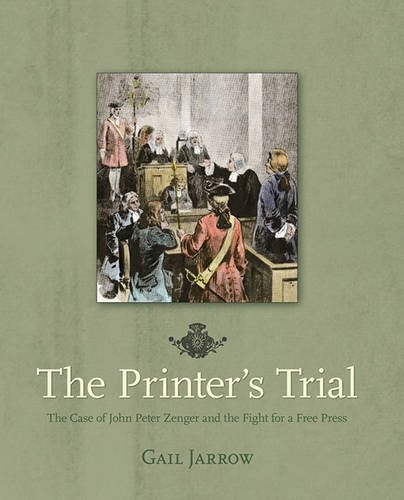 The Printer's Trial: The Case of John Peter Zenger and the Fight for a Free Press pdf epub
