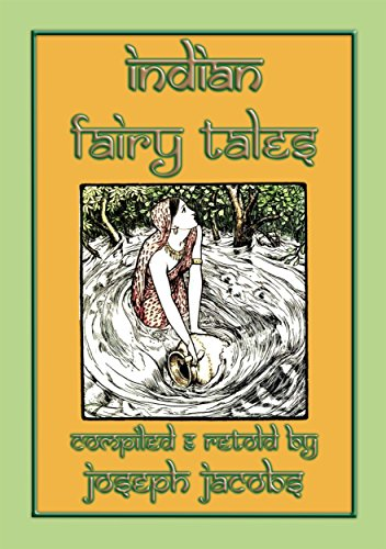 INDIAN FAIRY TALES - 29 children's tales from India: Fairy Tales from Asia's Sub-Continent (SILK ROAD LEGENDS - Eight eBooks containing children's stories ... along the Silk Route PLUS 9th (Fiddle Dinner)