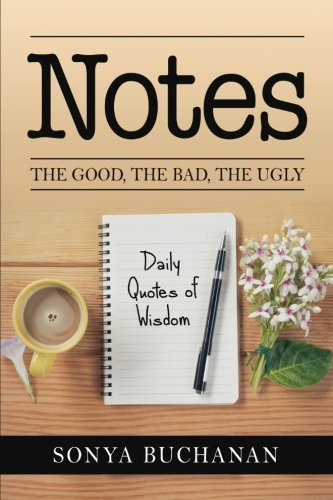 https://www.amazon.com/Notes-Good-Ugly-Sonya-Buchanan/dp/1981367381/ref=sr_1_1?s=books&ie=UTF8&qid=1514316051&sr=1-1
