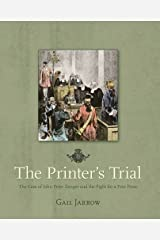 The Printer's Trial: The Case of John Peter Zenger and the Fight for a Free Press Hardcover
